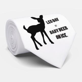 Leg Day = Baby Deer on Ice Tie