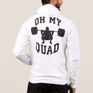 Leg Day - Squat - OH MY QUAD - Workout Hoodie