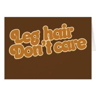 Leg hair don't care greeting card