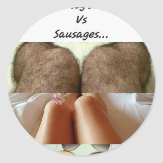Leg Selfies Vs Sausages... Classic Round Sticker