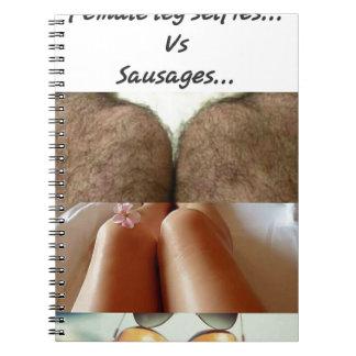 Leg Selfies Vs Sausages... Notebooks