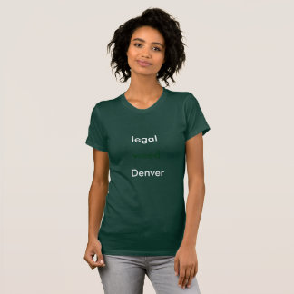Legal (Weed) Denver T-Shirt