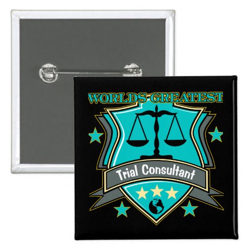 Legal World's Greatest Trial Consultant Button