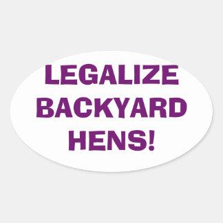 Legalize Backyard Hens Oval Sticker