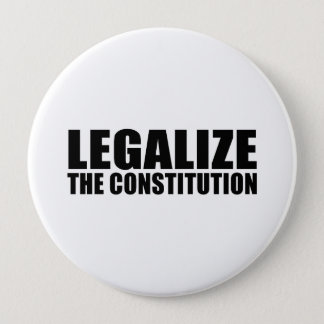 Legalize the constitution 4 inch round button