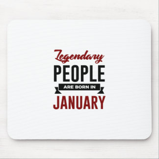 Legendary Born In January Babies Birthday Mouse Pad