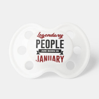 Legendary Born In January Babies Birthday Pacifier