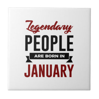 Legendary Born In January Babies Birthday Tile