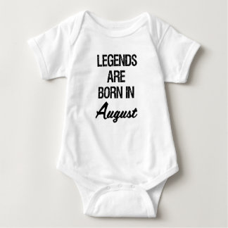 Legends are Born In August baby shirt