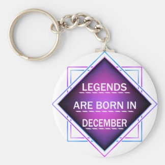 Legends are born in December Keychain