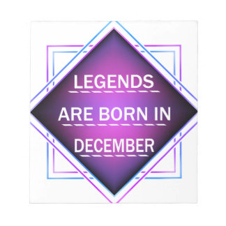 Legends are born in December Notepad