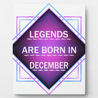 Legends are born in December Plaque