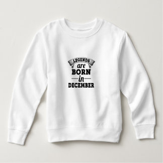 Legends Are Born In December Sweatshirt