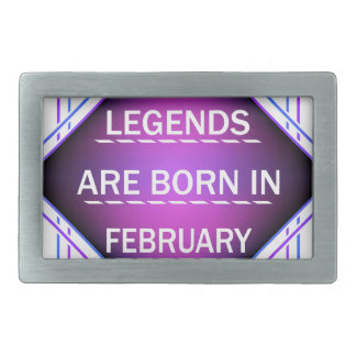 Legends are born in February Belt Buckle