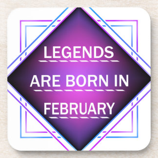 Legends are born in February Coaster