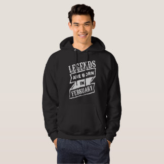 Legends are born in february hoodie