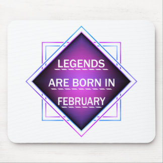 Legends are born in February Mouse Pad