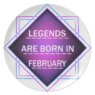 Legends are born in February Plate