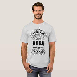 Legends Are Born in January Birthday Gift T-Shirt