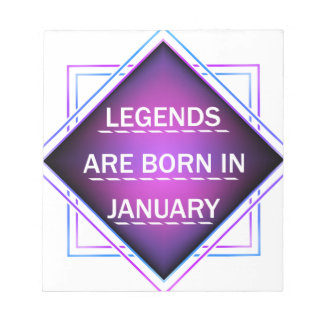 Legends are born in january notepad
