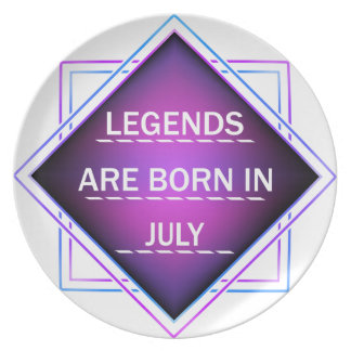 Legends are born in July Plate