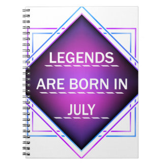 Legends are born in July Spiral Notebook