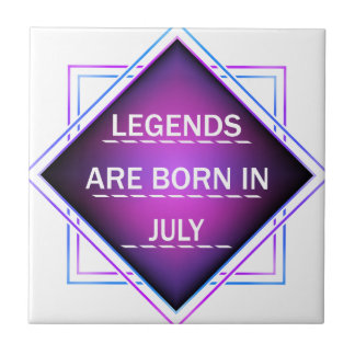 Legends are born in July Tile