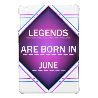 Legends are born in June Case For The iPad Mini