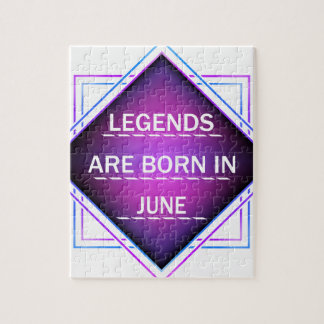 Legends are born in June Jigsaw Puzzle