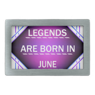 Legends are born in June Rectangular Belt Buckle