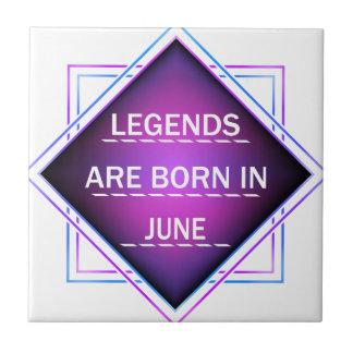Legends are born in June Tile