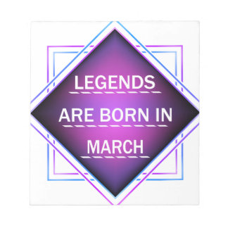 Legends are born in March Notepad