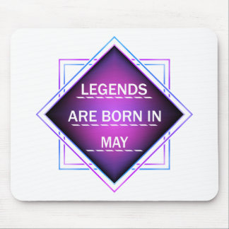 Legends are born in May Mouse Pad