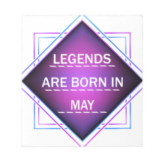 Legends are born in May Notepad