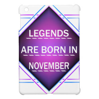 Legends are born in November iPad Mini Cases