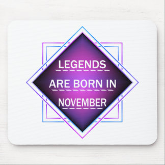 Legends are born in November Mouse Pad