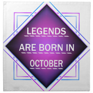 Legends are born in October Napkin