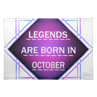 Legends are born in October Placemat