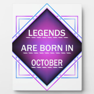Legends are born in October Plaque