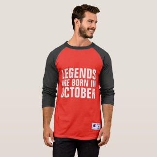 LEGENDS ARE BORN IN OCTOBER T-shirts & sweatshirts