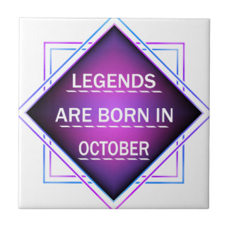 Legends are born in October Tile