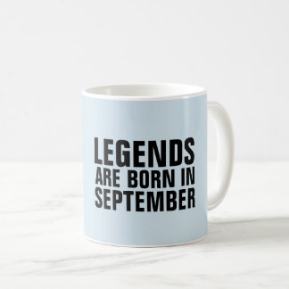 LEGENDS ARE BORN IN SEPTEMBER Coffee mugs