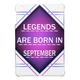 Legends are born in September iPad Mini Covers