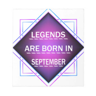 Legends are born in September Notepad