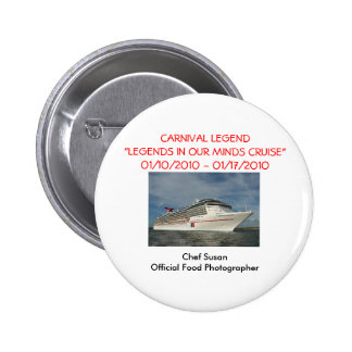 """""""Legends In Our Own Minds"""" Cruise 1/10/10-1/17/10 2 Inch Round Button"""