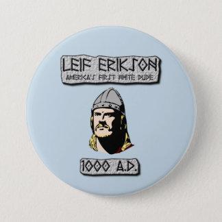 Leif Erikson: America's First White Dude 3 Inch Round Button