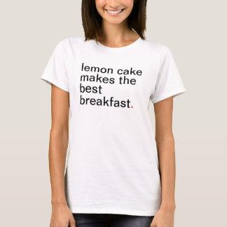 lemon cake makes the best breakfast T-Shirt