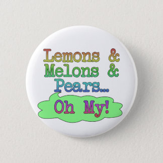 Lemons, Melons, Pears, Oh My! 2 Inch Round Button