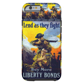 Lend as They Fight ~ Buy More Liberty Bonds Tough iPhone 6 Case