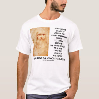 Leonardo da Vinci Obstacles Cannot Crush Me T-Shirt